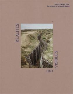 Réalités (in)visibles. Autour d'Albert Kahn, les archives de la Grande Guerre