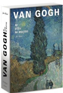 Van Gogh, ni Dieu, ni Maître