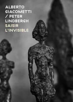 Alberto Giacometti, Peter Linbergh - Seizing the invisible