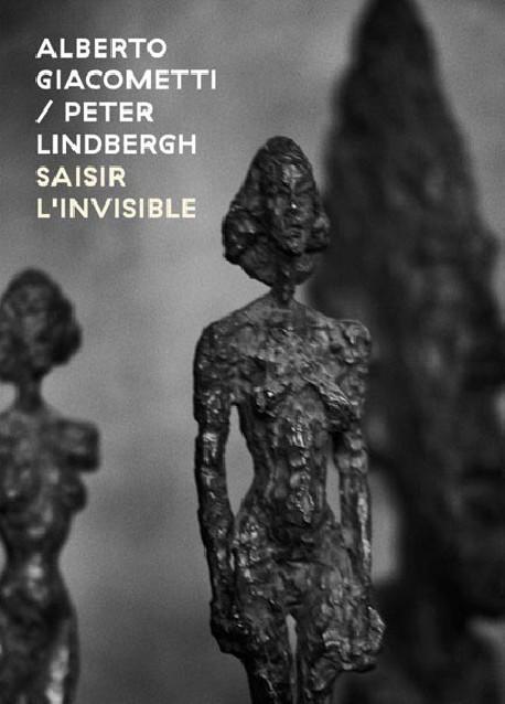 Alberto Giacometti, Peter Linbergh - Seizing the invisible
