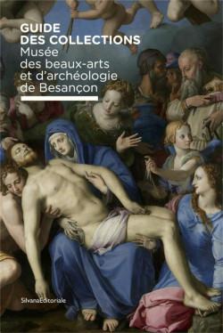 Guide des collections du Musée des beaux-arts et d'archéologie de Besançon