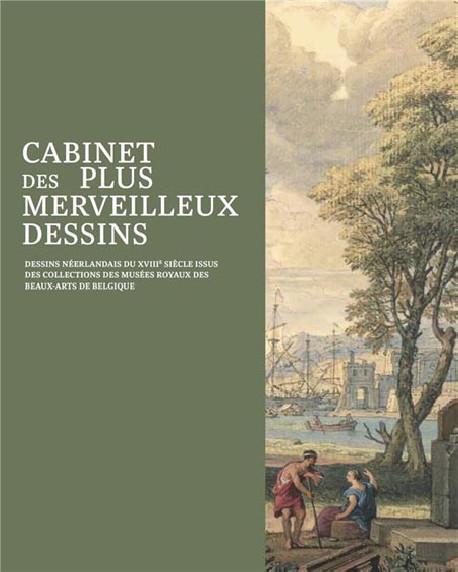 Cabinet des plus merveilleux dessins. Dessins hollandais du XVIIIe siècle, Musées royaux des beaux-arts de Belgique