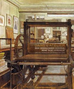 Dans l'atelier. Erik Desmazières, graveur- René Tazé, imprimeur