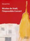 Nicolas de Staël, l'impossible Concert