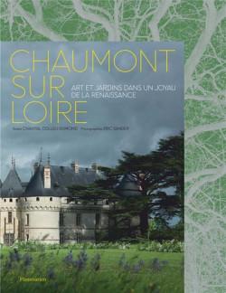 Chaumont-sur-Loire. Art et jardins dans un joyau de la Renaissance