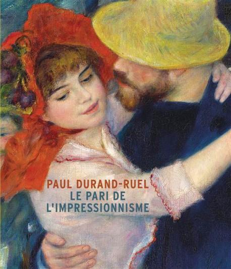 Catalogue d'exposition Paul Durand-Ruel - Le pari de l'impressionnisme