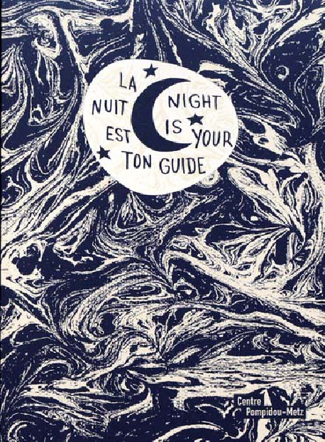 Night is your guide - Centre Pompidou Metz