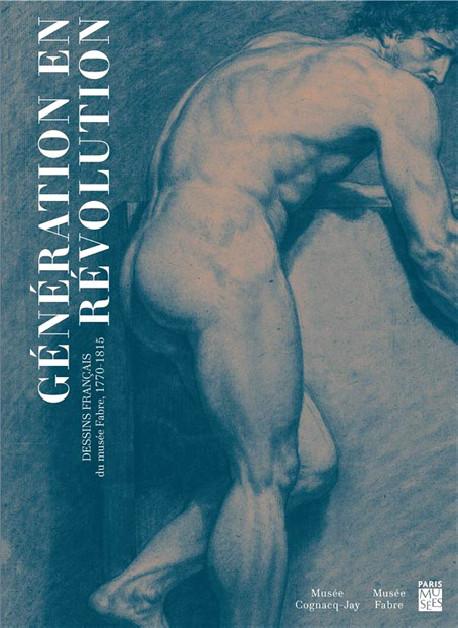 Dessins français du musée Fabre, 1770-1815 - Génération en révolution