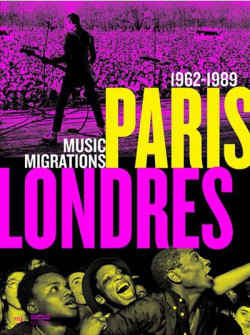 Paris-Londres. Music Migrations 1962-1989
