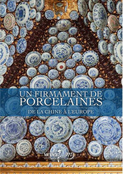 Un firmament de porcelaines, de la Chine à l'Europe