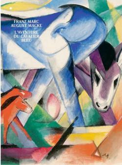 Franz Marc August Macke. L'aventure du cavalier bleu