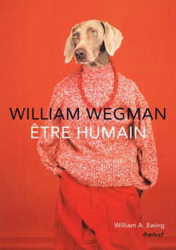 William Wegman, être humain
