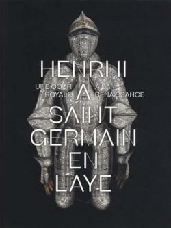 Henri II à Saint-Germain-en-Laye. Une cour royale à la Renaissance