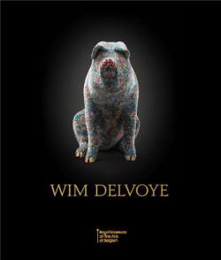 Wim delvoye - Musées royaux des Beaux-Arts de Belgique