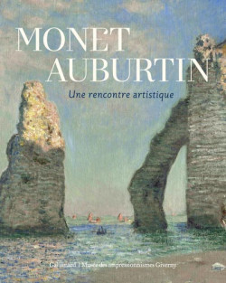 Monet - Auburtin, une rencontre artistique
