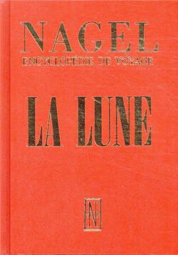 La Lune, encyclopédie de voyage - Guide Nagel