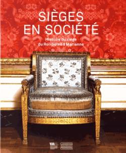 Sièges en société. Histoire du siège du Roi-Soleil à Marianne