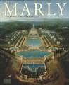 Marly - Art de vivre et pouvoir de Louis XIV à Louis XVI