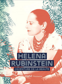 Catalogue d'exposition Helena Rubinstein. L'aventure de la beauté