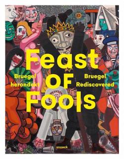 Feast of Fools - Bruegel redécouvert