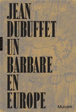 Jean Dubuffet, un barbare en Europe