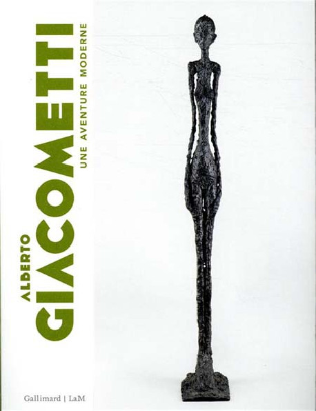 Alberto Giacometti - Une aventure moderne