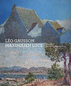 Maximilien Luce et Léo Gausson, pionniers du néo-impressionnisme