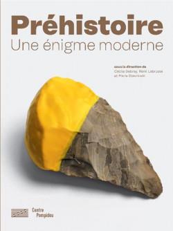La préhistoire. Une invention moderne