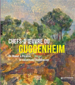 Chefs d'oeuvre du Guggenheim. La collection Thannhauser