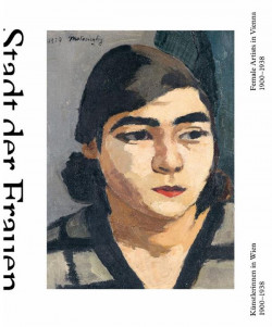 City of Women : Female Artists in Vienna from 1900 to 1938