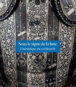 Sous le signe de la lune. L'héraldique du roi Henri II