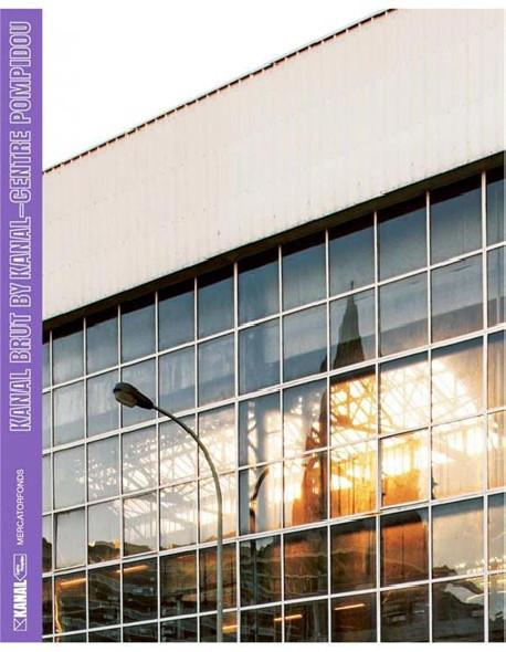 Kanal Brut by Kanal - Centre Pompidou