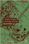 L'industrie cistercienne XIIe – XXIe siècle