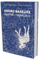 Georg Baselitz. Peintre - Graveur III