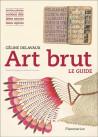 Art brut - Le guide