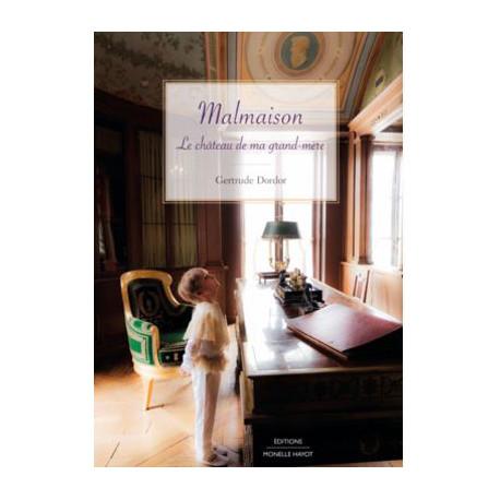 Malmaison, Le château de ma grand-mère