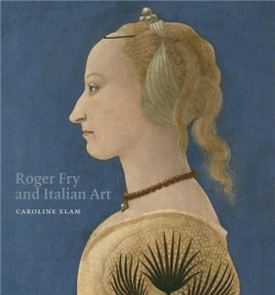 Roger Fry and Italian Art