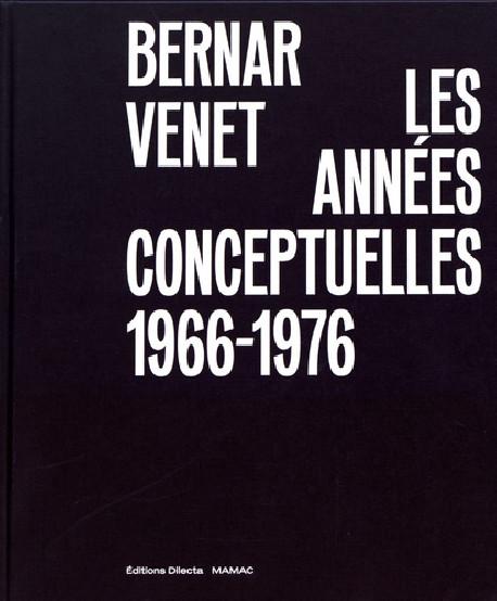 Bernar Venet, les années conceptuelles : 1966-1976