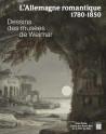 L'Allemagne romantique. Les dessins du musée de Weimar