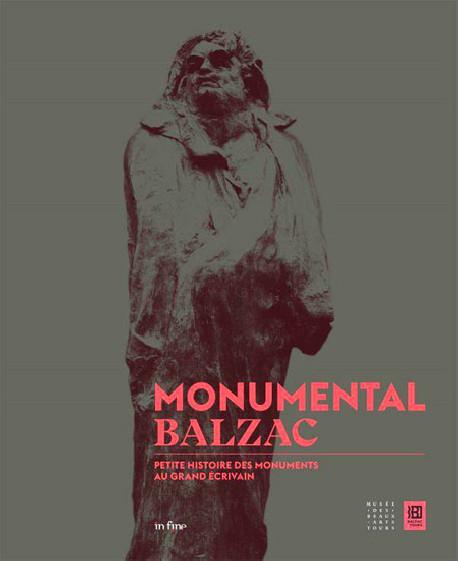 Monumental Balzac. Petite histoire des monuments au grand écrivain