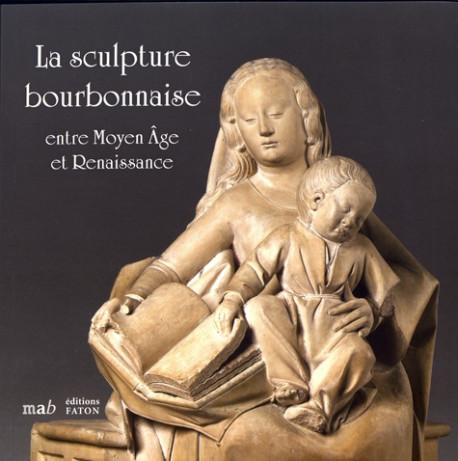 La sculpture bourbonnaise entre Moyen Age et Renaissance