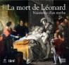 1519, la mort de Léonard. La naissance d'un mythe