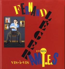 Vis-à-vis - Fernand Léger et ses amis