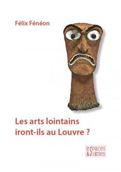 Les arts lointains iront-ils au Louvre ?