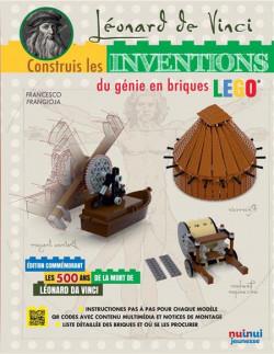 Léonard de Vinci. Construis ses inventions en briques Lego -