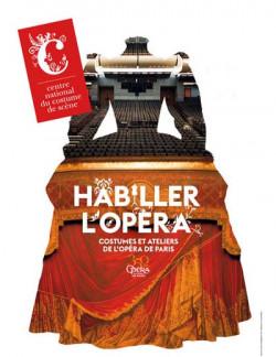 Habiller l'opéra. Costumes et ateliers de l'opéra de Paris