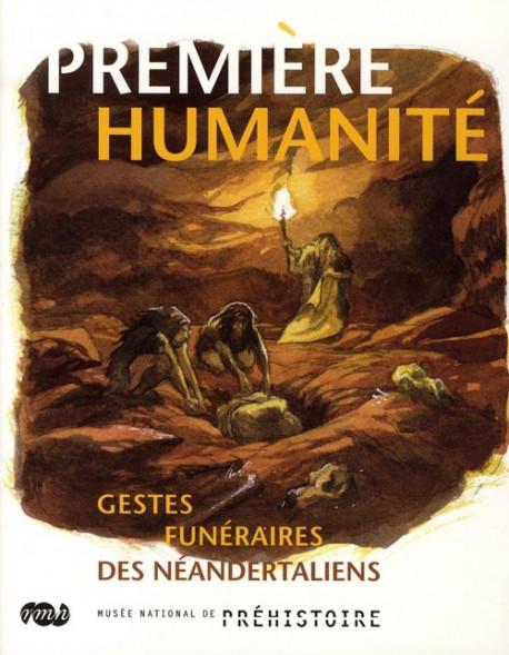 Première humanité - Gestes funéraires des Néandertaliens