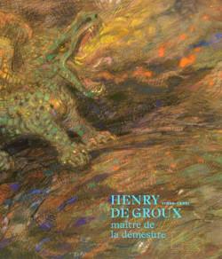 Henry de Groux (1866-1930). Maître de la démesure