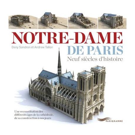 Notre-Dame de Paris neuf siècles d'histoire