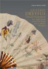 Gustave Dreyfus. Collectionneur et mécène dans le Paris de la Belle Epoque